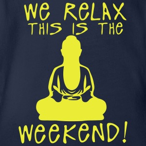 we relax this is the weekend zen buddha Shirts - Organic Short-sleeved Baby Bodysuit
