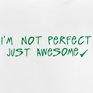 i m not perfect just awesome citation Tee shirts - T-shirt Bébé