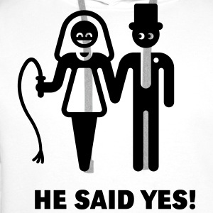 He Said Yes! (Wedding Vow / Bride / Whip) T-Shirts - Men's Premium Hoodie