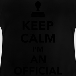 Keep calm I'm an official T-Shirts - Baby T-Shirt
