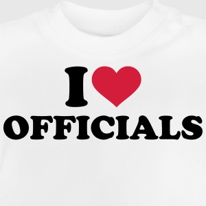 I love officials T-Shirts - Baby T-Shirt