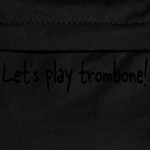 Let's play trombone T-Shirts - Kinder Rucksack