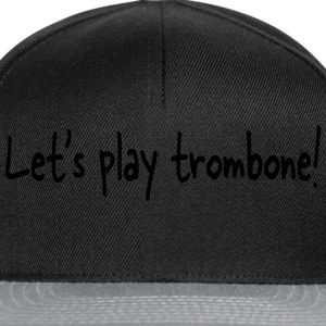Let's play trombone Tee shirts - Casquette snapback