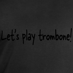 Let's play trombone T-Shirts - Men's Sweatshirt by Stanley & Stella