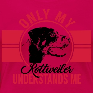 Only my Rottweiler Long Sleeve Shirts - Women's Premium T-Shirt