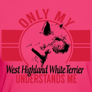 Only my West Highland White Terrier Tops - Women's Organic T-shirt