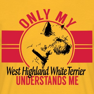 Only my West Highland White Terrier Tops - Men's T-Shirt