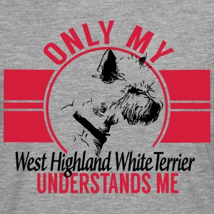 Only my West Highland White Terrier T-Shirts - Men's Premium Longsleeve Shirt