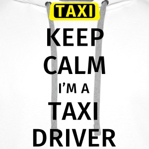 Keep Calm I'm a Taxidrive Tee shirts - Sweat-shirt à capuche Premium pour hommes