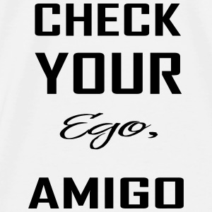 Mousepad Check your ego, Amigo - Männer Premium T-Shirt