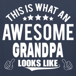 THIS IS WHAT AN AWESOME GRANDPA LOOKS LIKE T-Shirts - Men's Premium Tank Top