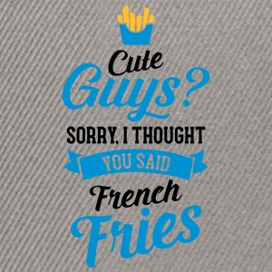 Cute Guys - Sorry I Thought You Said French Fries T-skjorter - Snapback-caps