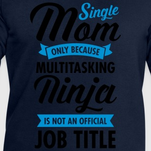 Single Mom - Multitasking Ninja T-Shirts - Männer Sweatshirt von Stanley & Stella
