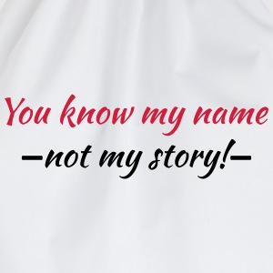 You know my name...not my story! T-shirts - Gymtas