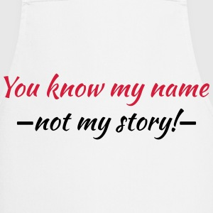 You know my name...not my story! T-shirts - Förkläde