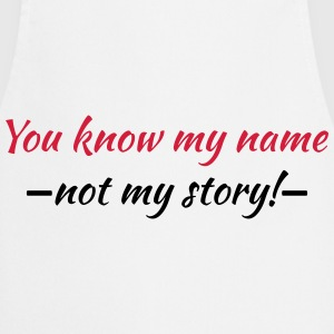 You know my name...not my story! T-skjorter - Kokkeforkle