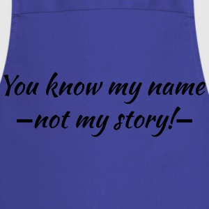 You know my name...ot my story! T-shirts - Förkläde