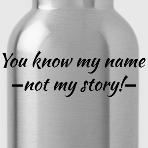 You know my name...ot my story! Tee shirts - Gourde
