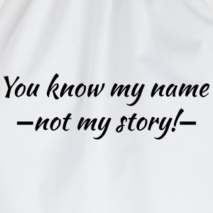 You know my name...ot my story! Tee shirts - Sac de sport léger