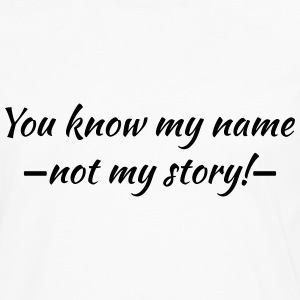 You know my name...ot my story! T-skjorter - Premium langermet T-skjorte for menn