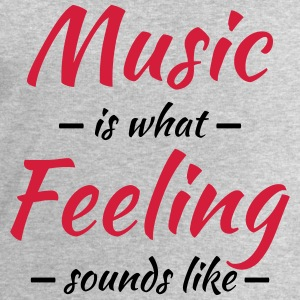Music is what feeling sounds like T-Shirts - Men's Sweatshirt by Stanley & Stella