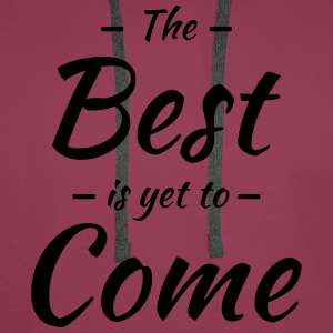 The best is yet to come T-shirts - Premiumluvtröja herr
