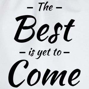 The best is yet to come Langarmshirts - Turnbeutel