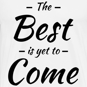 The best is yet to come Langarmshirts - Männer Premium T-Shirt