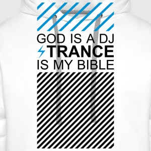 God is a DJ Trance is my bible Festival Culture T-Shirts - Männer Premium Hoodie