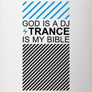 God is a DJ Trance is my bible Festival Culture T-Shirts - Tasse