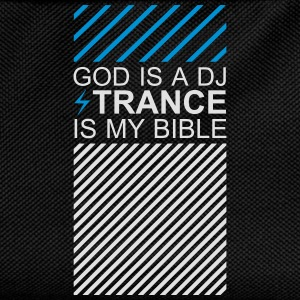 God is a DJ Trance is my bible Festival Crew T-Shirts - Kinder Rucksack