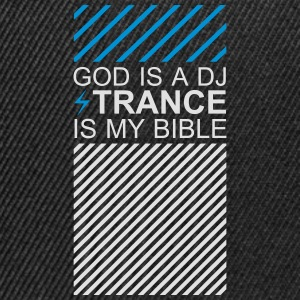God is a DJ Trance is my bible Festival Crew T-Shirts - Snapback Cap