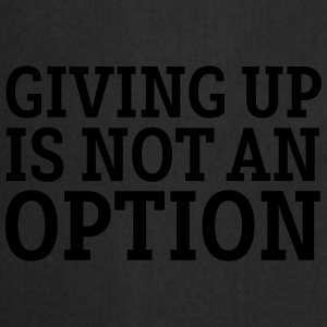Giving Up Is Not An Option Tazas y accesorios - Delantal de cocina