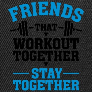 Friends That Workout Together Stay Together Tee shirts - Casquette snapback