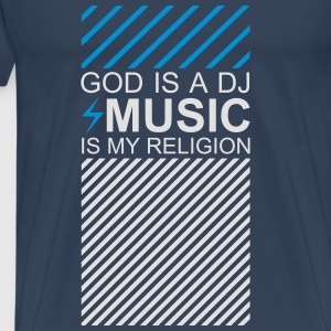 God is a DJ Music my Religion Electronic Music EDM Tops - Männer Premium T-Shirt