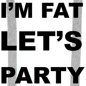 I'm Fat Let's Party Mugs & Drinkware - Men's Premium Hoodie