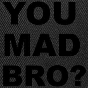 You Mad Bro? T-Shirts - Snapback Cap