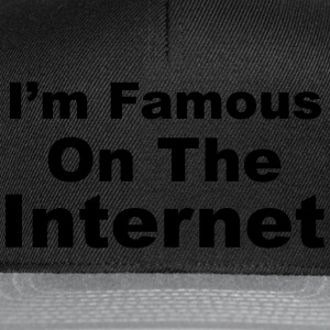 I'm Famous On The Internet T-Shirts - Snapback Cap