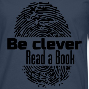 Be Clever - Read a Book T-Shirts - Men's Premium Longsleeve Shirt