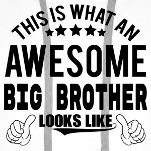 THIS IS WHAT AN AWESOME BIG BROTHER LOOKS LIKE Mugs & Drinkware - Men's Premium Hoodie