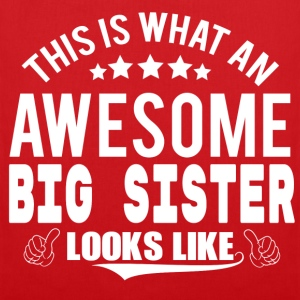 THIS IS WHAT AN AWESOME BIG SISTER LOOKS LIKE T-Shirts - Tote Bag
