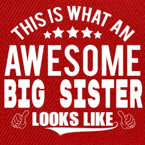 THIS IS WHAT AN AWESOME BIG SISTER LOOKS LIKE T-Shirts - Snapback Cap
