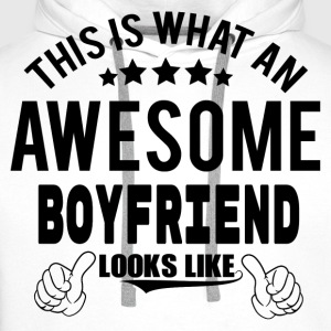 THIS IS WHAT AN AWESOME BOYFRIEND LOOKS LIKE T-Shirts - Men's Premium Hoodie