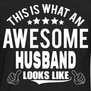 THIS IS WHAT AN AWESOME HUSBAND LOOKS LIKE T-Shirts - Men's Premium Longsleeve Shirt