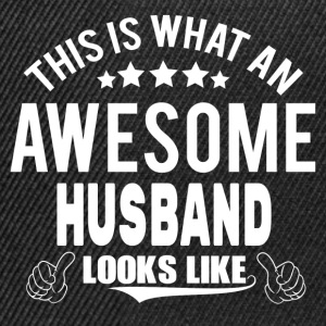 THIS IS WHAT AN AWESOME HUSBAND LOOKS LIKE T-Shirts - Snapback Cap
