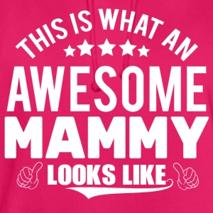 THIS IS WHAT AN AWESOME MAMMY LOOKS LIKE T-Shirts - Unisex Hoodie