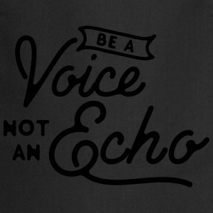 Be a voice not an echo T-skjorter - Kokkeforkle