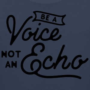 Be a voice not an echo T-skjorter - Premium singlet for menn