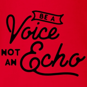 Be a voice not an echo Shirts - Organic Short-sleeved Baby Bodysuit