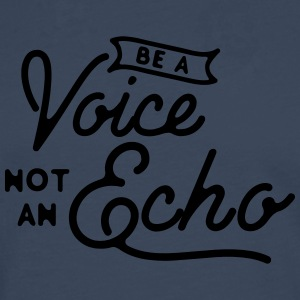 Be a voice not an echo T-shirts - Långärmad premium-T-shirt herr